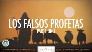 Los Falsos Profetas, Parte Uno