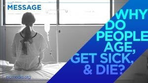 """Back of a woman sitting on a hospital bed in a hospital gown with an IV in her arm with text overlay on blue ribbon shape: """"Why do people age, get sick, & die?"""""""