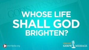 whose life shall god brighten