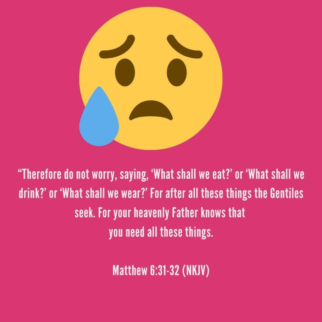Sad face above Matthew 6:61-32 NKJV