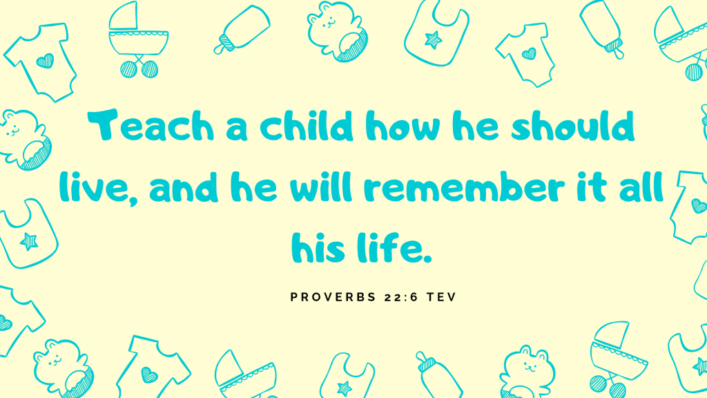 Proverbs 22:6 TEV